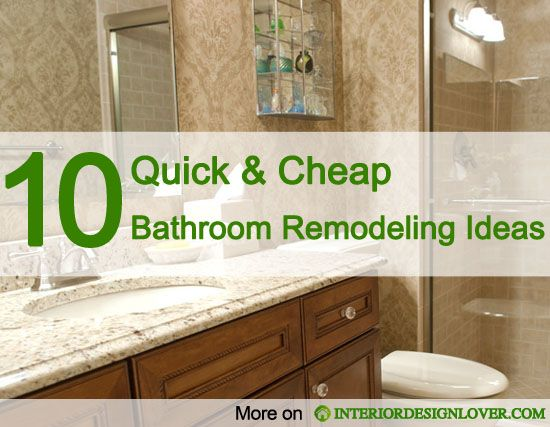 10 quick and cheap bathroom remodeling ideas