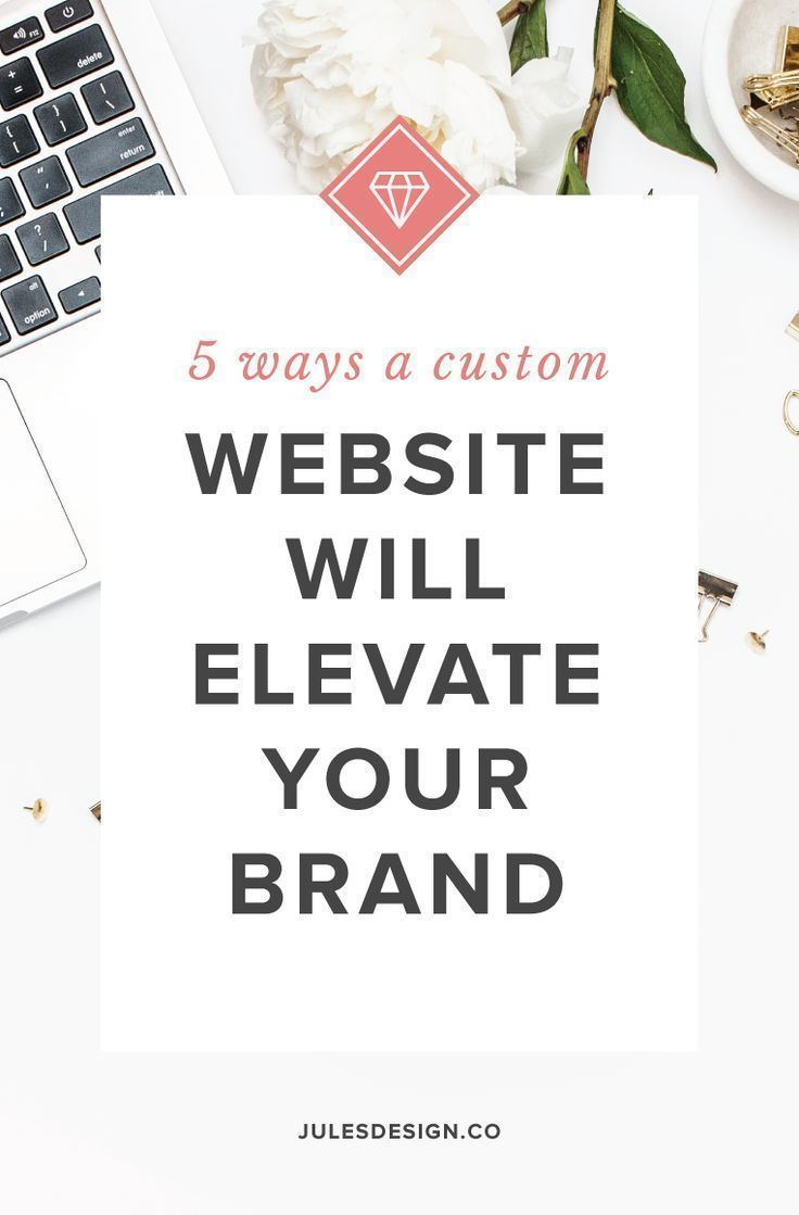 5 Ways a Custom Website Will Elevate Your Brand - It's no secret that a custom website is a larger investment than a themed option. And for good reason. A custom website sells your offering or service more effectively, scales with your business, and leads to more overall growth. So, today, I'm sharing 5 BIG ways that a custom website elevates your biz + brand.
