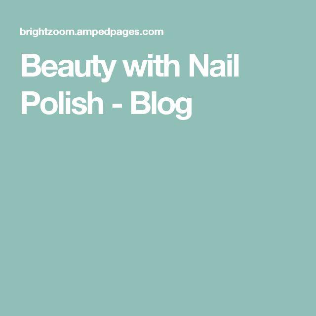 Beauty with Nail Polish - Blog