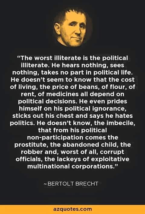 Bertolt Brecht quote. This quote clearly highlights Brecht's outspoken approach and how it influenced his profession and lifestyle. This went as far as him being exiled during the Nazi regime.