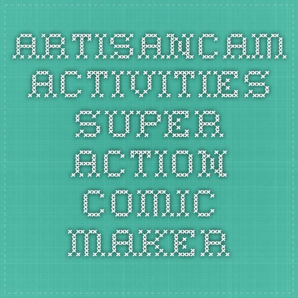 ArtisanCam - Activities - make cartoons =  can have action = Super Action Comic Maker