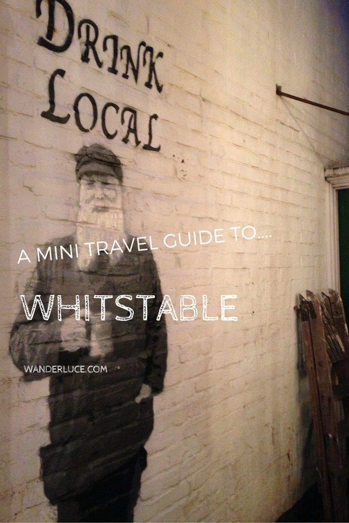A Travel Guide to Whistable, Kent, UK.