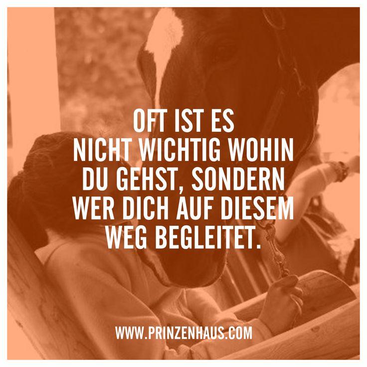 www.prinzenhaus.com OFT IST ES NICHT WICHTIG WOHIN DU GEHTS, SONDERN WER DICH AUF DIESEM WEG BEGLEITET.