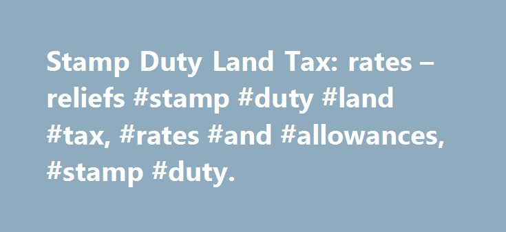 Stamp Duty Land Tax: rates – reliefs #stamp #duty #land #tax, #rates #and #allowances, #stamp #duty. http://utah.remmont.com/stamp-duty-land-tax-rates-reliefs-stamp-duty-land-tax-rates-and-allowances-stamp-duty/  # Last Updated: 18 May 2017 Stamp Duty Land Tax (SDLT) is paid on the purchase of an interest in land as a percentage of the purchase consideration. SDLT only applies to properties in England, Wales and Northern Ireland. Land and Buildings Transaction Tax (LBTT) replaced SDLT for…