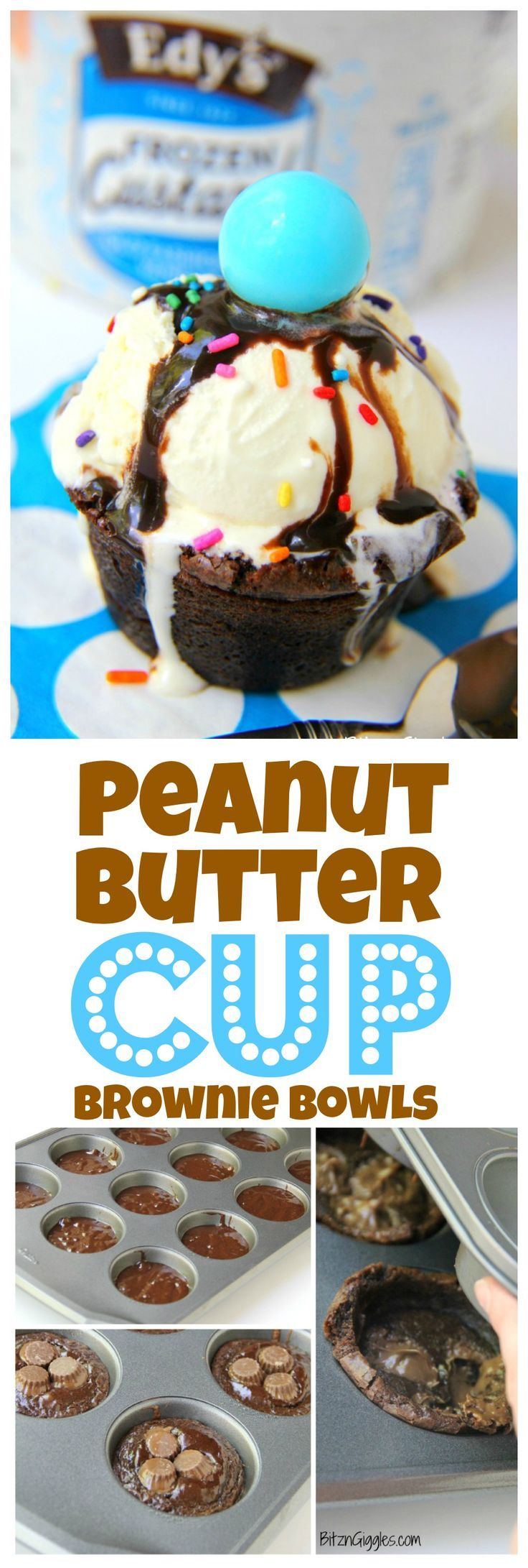 Peanut Butter Cup Brownie Bowls - A peanut butter cup infused brownie ...