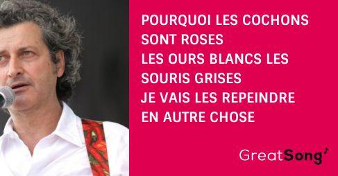 Pourquoi les cochons sont roses Les ours blancs les souris grises Je vais les repeindre en.. (paroles de la chanson Tout Rebarbouiller – ALAIN SCHNEIDER)