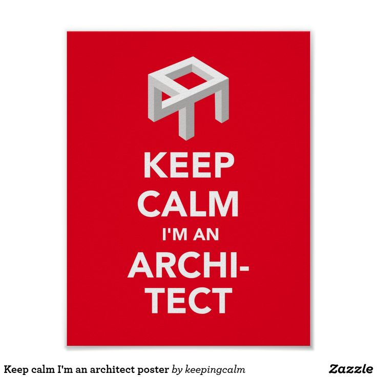 Keep calm I'm an architect poster.   #keepcalm #architect #architects #officehumor #humorous #opticalillusion #designfail #fail #giftforarchitect #architectjoke #poster