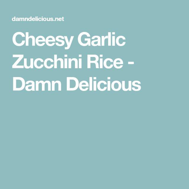 Cheesy Garlic Zucchini Rice - Damn Delicious