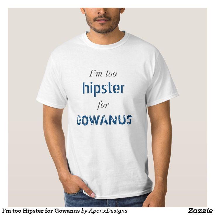 I'm too Hipster for Gowanus