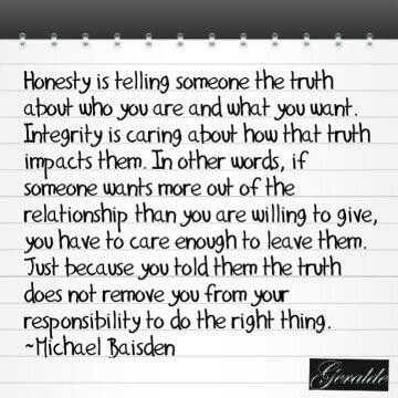 Honesty, Integrity, Relationship, Truth, Responsibility. Michael Baisden (quote)