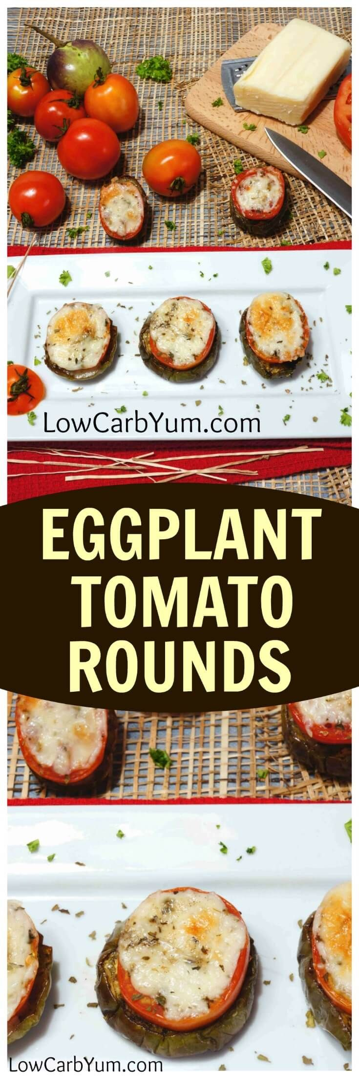 A simple low carb gluten free eggplant tomato appetizer covered in melted cheese. This is a quick and tasty way to serve fresh eggplant and tomato from the garden.   LowCarbYum.com