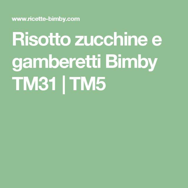 Risotto zucchine e gamberetti Bimby TM31 | TM5