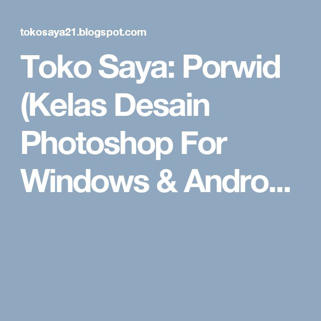 Toko Saya: Porwid (Kelas Desain Photoshop For Windows & Andro...