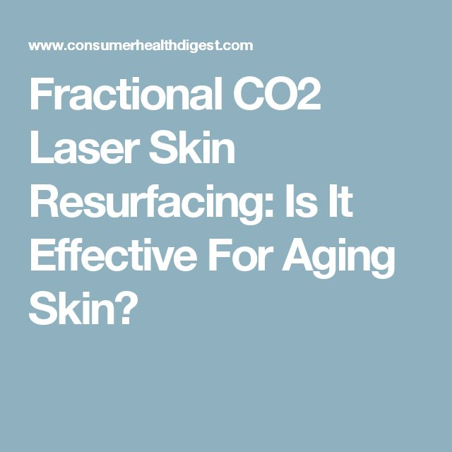 Fractional CO2 Laser Skin Resurfacing: Is It Effective For Aging Skin?