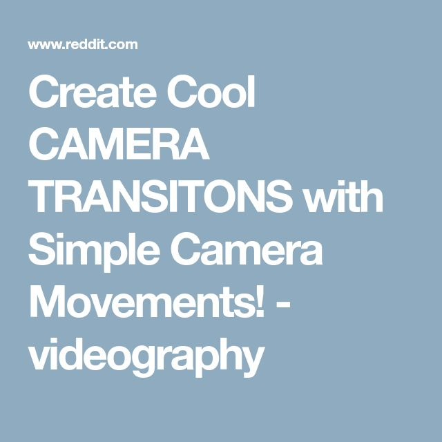Create Cool CAMERA TRANSITONS with Simple Camera Movements! - videography