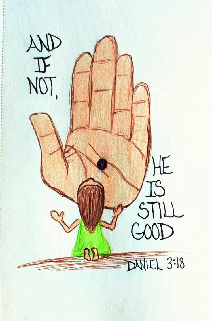 """ And if not, he is still good. "" Daniel 3:18 (Scripture doodle of encouragement)"