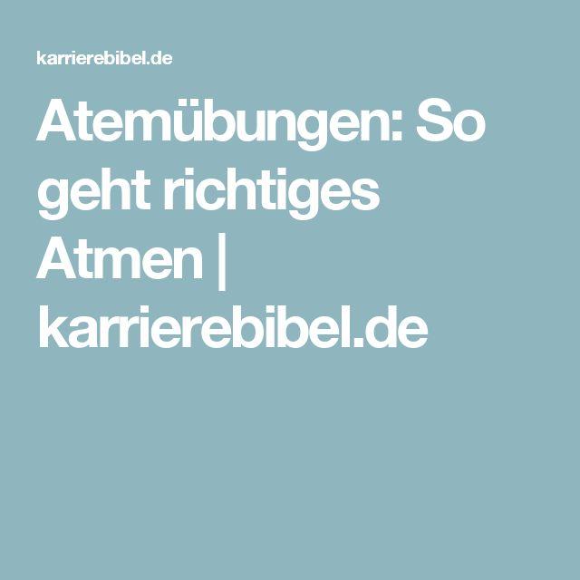 Atemübungen: So geht richtiges Atmen | karrierebibel.de