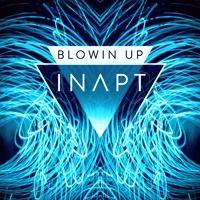 INAPT - Blowin Up (Original)...