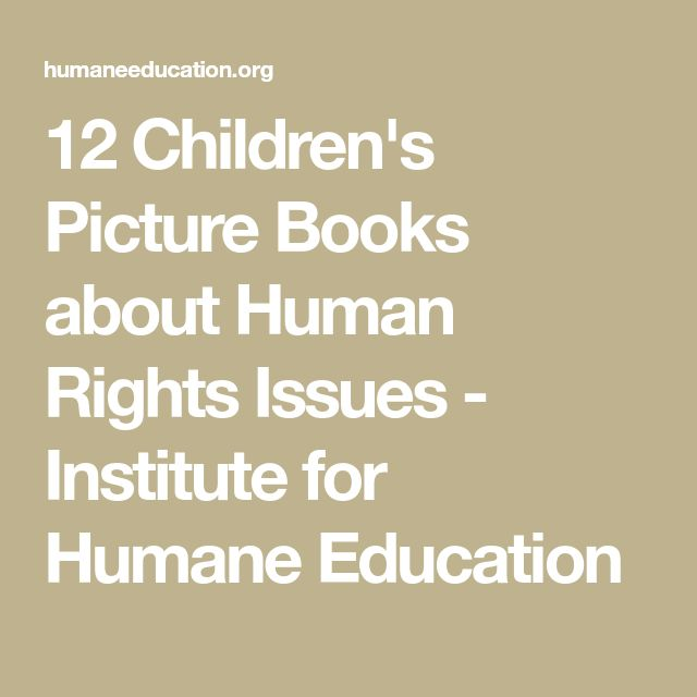 12 Children's Picture Books about Human Rights Issues - Institute for Humane Education