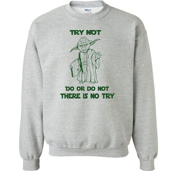 Do or Do not there is no try funny Unisex Sweatshirt //Price: $27.49 //     #customtees