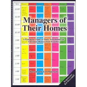 Managers Of Their Homes: A Practical Guide To Daily Scheduling For Christian Home-School Families - Stephen Maxwell