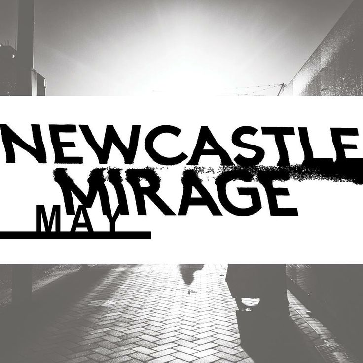 Newcastle Mirage May Edition out now! www.newcastlemirage.com