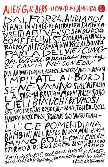 Allen Ginsberg, La caduta dell'America. Poesie di questi Stati, 1965-1971.  http://www.ilsaggiatore.com/argomenti/poesia/9788842818212/la-caduta-dellamerica/