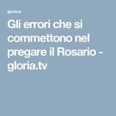 Gli errori che si commettono nel pregare il Rosario - gloria.tv