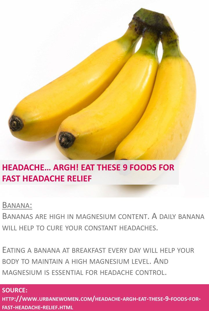 Headache... Argh! Eat these 9 foods for fast headache relief - Banana - Source: http://www.urbanewomen.com/headache-argh-eat-these-9-foods-for-fast-headache-relief.html
