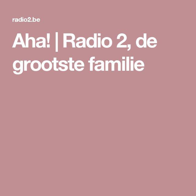 Aha! | Radio 2, de grootste familie