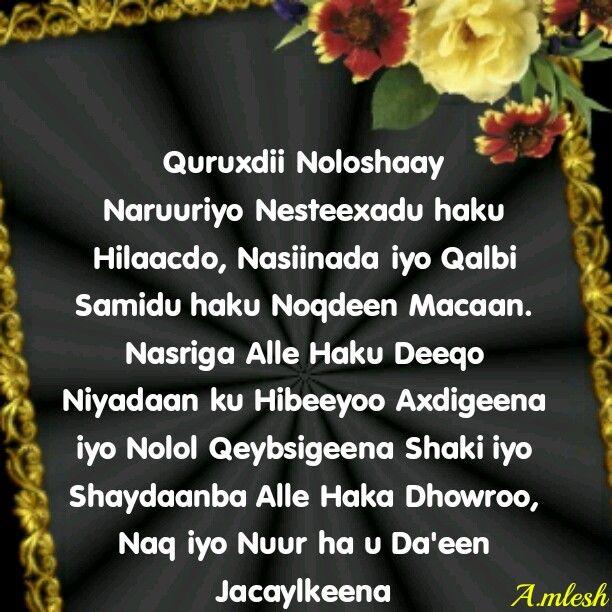 Quruxdii noloshaay Naruuro nesteexadu haku Hilaacdo, Naasiinada iyo Qalbi Samidu haku Noqdeen Macaan.......wan ku Jeclahay