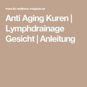 Anti Aging Kuren | Lymphdrainage Gesicht | Anleitung