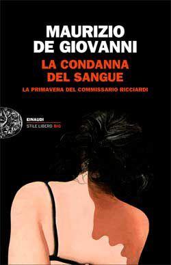 Maurizio de Giovanni, La condanna del sangue. La primavera del commissario Ricciardi, Stile libero Big