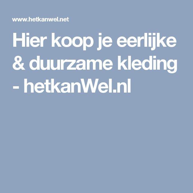 Hier koop je eerlijke & duurzame kleding - hetkanWel.nl