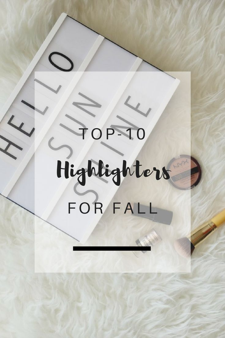 Top-10 Highlighters for Fall | Ioanna's Notebook