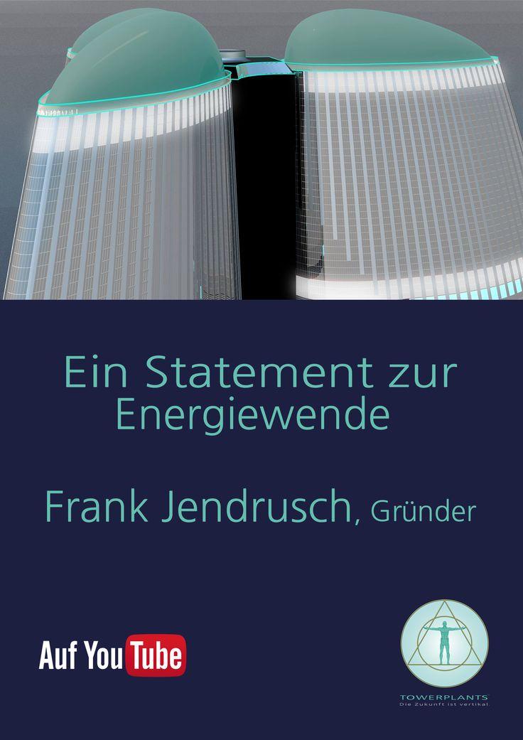 Frank Jendrusch, Gründer TOWERPLANTS: Ein Statement zur Energiewende  https://youtu.be/0BKbqLWgd-k