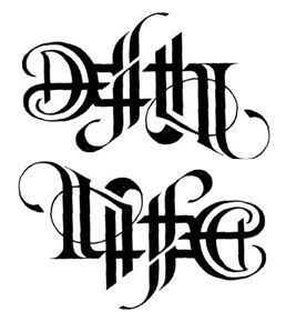Death/Life ambigram - this is the same image - one of them rotated 180º - don't believe me - try it