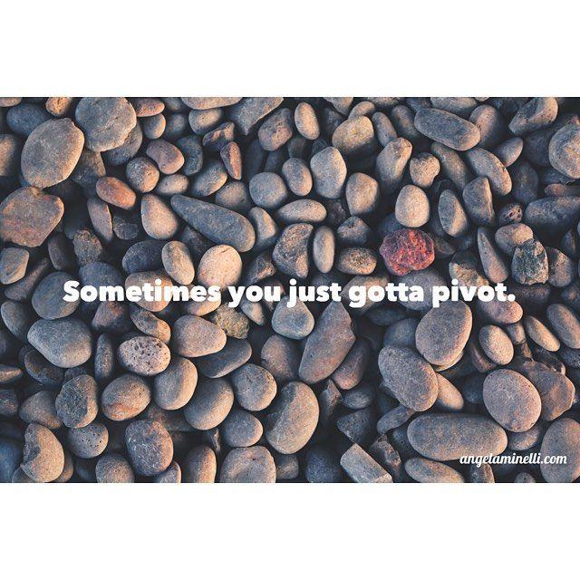 Tip: Sometimes you just gotta pivot.