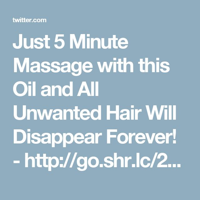 Just 5 Minute Massage with this Oil and All Unwanted Hair Will Disappear Forever! - http://go.shr.lc/2rskH9T via @Shareaholic