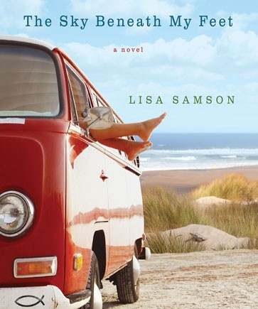 The Sky Beneath My Feet | Lisa Samson  I read this book over the weekend.: