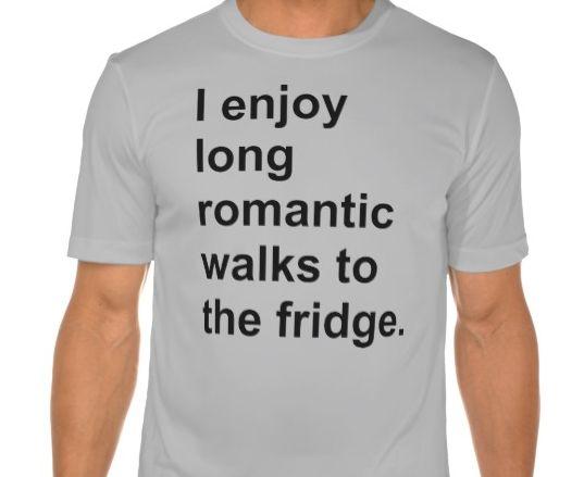 """Long Romantic Walks to the Fridge."""
