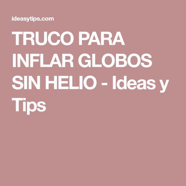 TRUCO PARA INFLAR GLOBOS SIN HELIO - Ideas y Tips
