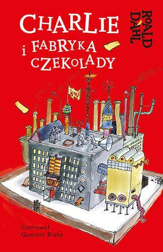Książki dla młodzieży i nie tylko...: Charlie i fabryka czekolady Roald Dahl