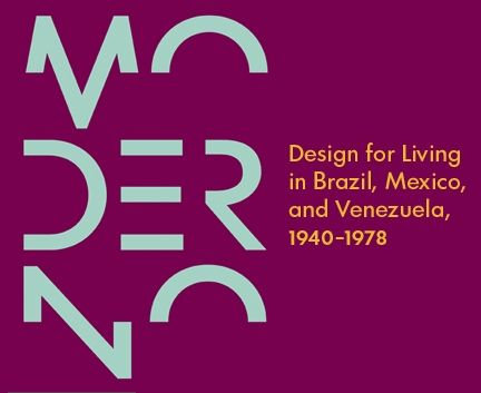 Moderno: Design for Living in Brazil, Mexico, and Venezuela, 1940–1978 | AS/COA