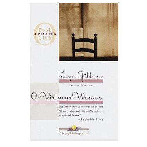 A Virtuous Woman by Kaye Gibbons