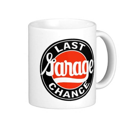 Vintage Last Garage Chance sign Coffee Mugs
