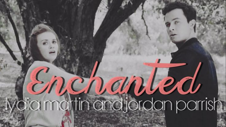 Lydia & Parrish || Enchanted (+200 subs)