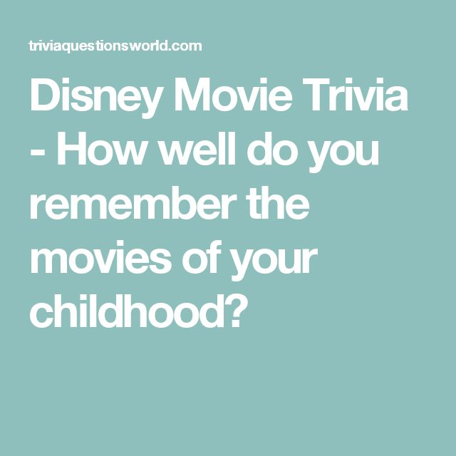 Disney Movie Trivia - How well do you remember the movies of your childhood?