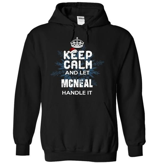 Keep Calm and Let MCNEAL Handle It #name #MCNEAL #gift #ideas #Popular #Everything #Videos #Shop #Animals #pets #Architecture #Art #Cars #motorcycles #Celebrities #DIY #crafts #Design #Education #Entertainment #Food #drink #Gardening #Geek #Hair #beauty #Health #fitness #History #Holidays #events #Home decor #Humor #Illustrations #posters #Kids #parenting #Men #Outdoors #Photography #Products #Quotes #Science #nature #Sports #Tattoos #Technology #Travel #Weddings #Women