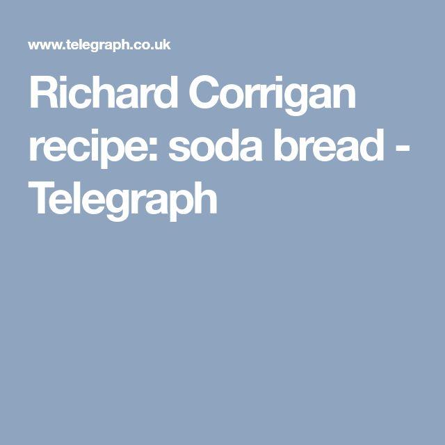 Richard Corrigan recipe: soda bread - Telegraph